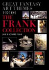 Great Fantasy Art Themes from the Frank Collection - Jane Frank, Howard Frank