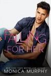 Falling For Her (The Callahans, #2) - Monica  Murphy