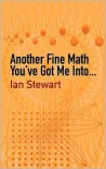 Another Fine Math You've Got Me Into. . . - Ian Stewart