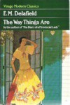 The Way Things Are (Virago Modern Classics) - E.M. Delafield