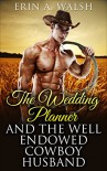 Romance: The Wedding Planner & The Endowed Cowboy Husband - Erin Walsh
