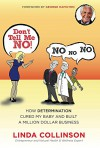 Don't Tell Me NO!: How Determination Cured My Baby and Built a Million Dollar Business - Linda Collinson