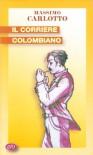 Il corriere colombiano - Massimo Carlotto