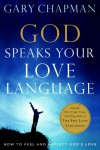 God Speaks Your Love Language: How to Feel and Reflect God's Love - Gary Chapman