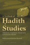 A Textbook of Hadith Studies: Authenticity, Compilation, Classification and Criticism of Hadith - Mohammad Kamali, Islamic Foundation (Great Britain) Staff