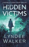 Hidden Victims - LynDee Walker