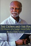 The Crown And The Pen: The Memoirs Of A Lawyer Turned Rebel - Bereket Habte Selassie
