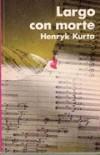 Largo con morte - Henryk Kurta