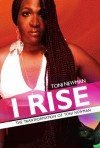 I Rise - The Transformation of Toni Newman - Toni Newman