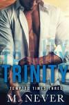 Trinity - M. Never