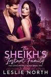 The Sheikh's Instant Family (The Safar Sheikhs Series Book 2) - Leslie North