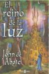El Reino De La Luz - John de Abate