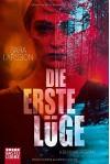 Die erste Lüge: Kriminalroman - Sara Larsson, Hanna Granz