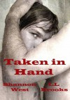 Taken in Hand - Shannon West, L.L. Brooks