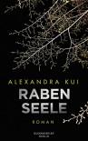 Rabenseele: Roman - Alexandra Kui