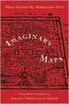 Imaginary Maps - Mahasweta Devi,  Gayatri Chakravorty Spivak (Translator)