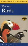 A Field Guide to Western Birds: A Completely New Guide to Field Marks of All Species Found in North America West of the 100th Meridian and North of Mexico - Roger Tory Peterson, Virginia Marie Peterson
