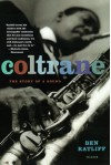 Coltrane: The Story of a Sound - Ben Ratliff