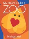 My Heart Is Like a Zoo - Michael Hall