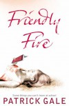 Friendly Fire - Patrick Gale