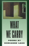 What We Carry (American Poets Continuum) - Dorianne Laux