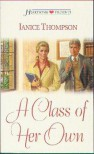 A Class of Her Own (Texas Weddings, Book 1) (Heartsong Presents #490) - Janice Hanna