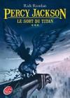 Le Sort du Titan (Percy Jackson, #3) - Rick Riordan