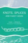 Knots, Splices & Fancy Work - C.L. Spencer