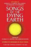 Songs of the Dying Earth: Stories in Honour of Jack Vance - George R.R. Martin, Gardner R. Dozois, Jeff VanderMeer, Paula Volsky
