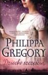 Dziecko szczęścia - Philippa Gregory