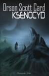 Ksenocyd (Ender's Saga, #3) - Orson Scott Card, Piotr W. Cholewa