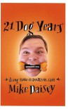 21 Dog Years : Doing Time @ Amazon.com - Mike Daisey
