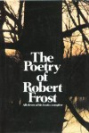 The Poetry of Robert Frost - Robert Frost, Edward Connery Lathem