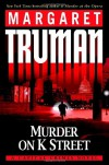 Murder on K Street: A Capital Crimes Novel - Margaret Truman
