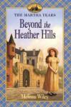 Beyond the Heather Hills - Melissa Wiley, Renée Graef