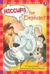 Hiccups For Elephant (level 2) - James Preller, Hans Wilhelm