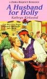A Husband For Holly - Kathryn Kirkwood