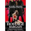 The Hostage Bargain (Taken Hostage by Hunky Bank Robbers, #1) - Annika Martin