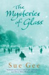 The Mysteries of Glass - Sue Gee