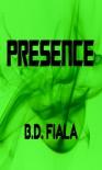 Presence - B.D. Fiala