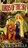 Lords of the Sky - Angus Wells