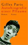 Autobiografie einer Pflaume: Roman - Gilles Paris, Melanie Walz