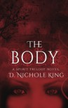 The Body (The Spirit Trilogy) (Volume 2) - D. Nichole King