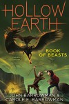 Book of Beasts (Hollow Earth) - John Barrowman, Carole E. Barrowman