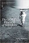 The Lost Pianos of Siberia - Sophy Roberts