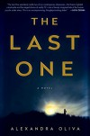 The Last One: A Novel - Alexandra Oliva