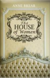 The House of Women - Anne Brear