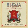 Russia: The Wild East, Part 1: From Rulers to Revolution - Martin Sixsmith
