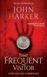 That Frequent Visitor: Every Face Has A Darker Side  - Lisa Kumar, Bailey John Harker