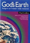 God's Earth: Religion as if matter really mattered - Paul   Collins